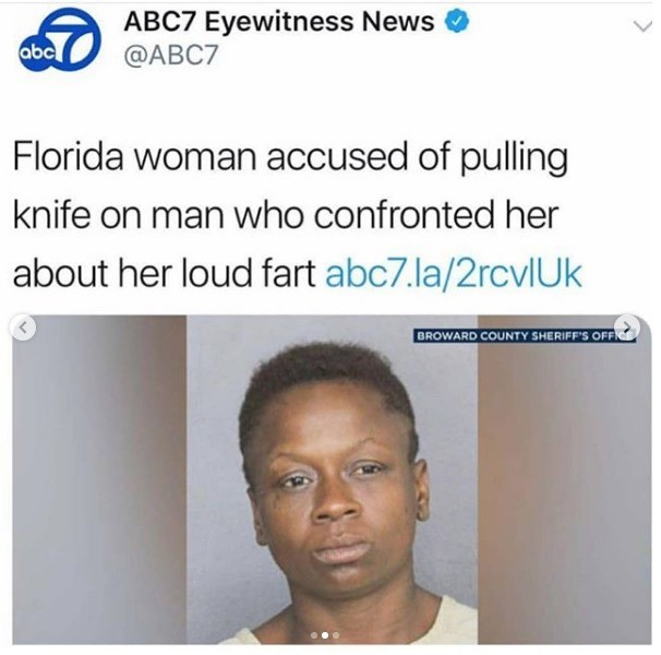 Florida woman don't play dat. As always, still proud of my home state..