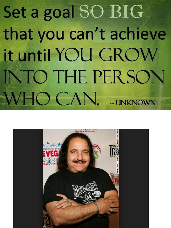 "Follow Your Dreams. Ron Jeremy looks like my high school culinary teacher. TO JUIC). Culinary Ron always said, ""You can't have pink tuna without greased up 9.5 inch pork sausage."""