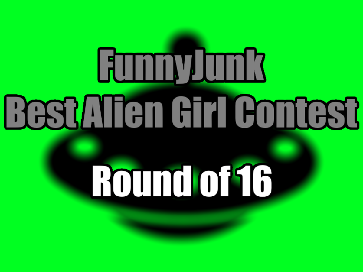 "FunnyJunk Best Alien Girl Contest: Round of 16. Preliminary Round: ""I would like to get abducted by these aliens."" ""Elon Musk is a valid alien wi"