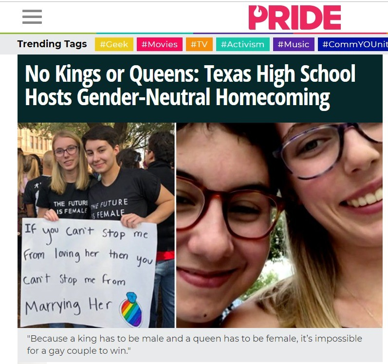 Gender-Neutral Homecoming. .. Ah yes the the square peg cant fit through the round slot so burn it all down approach. I wonder if they are ever gonna run out of other people things to ruin.
