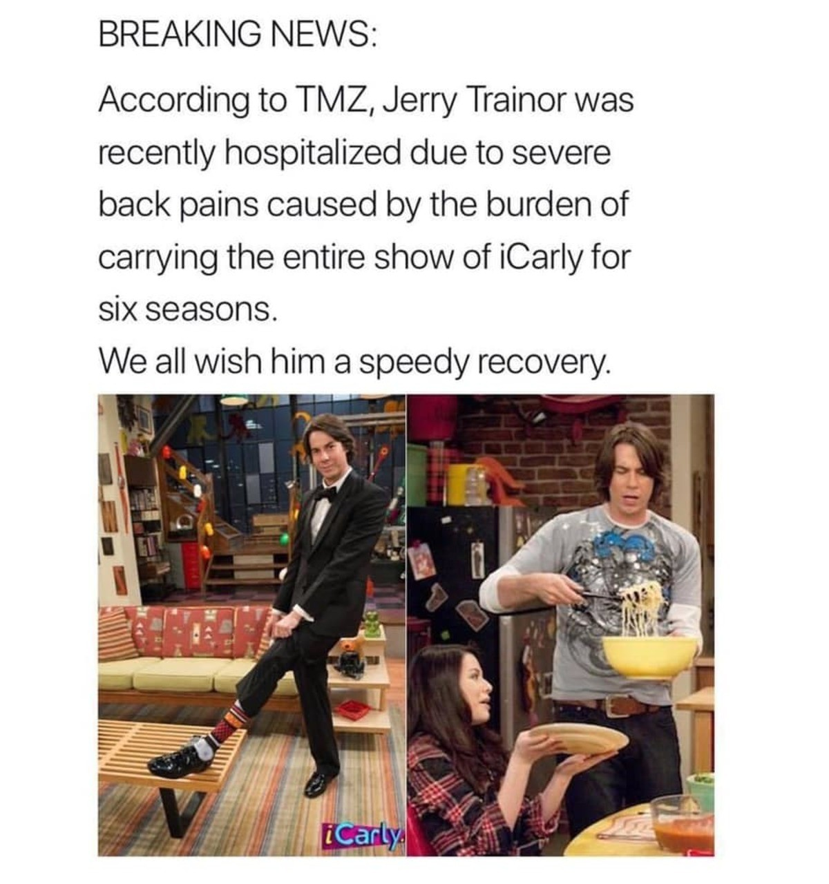 Get well Soon Jerry Trainor. .. Hey don't be downplaying my man Gibby