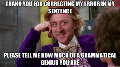"Grammar-Nazi. . THEN! FOR. ? ""III lil MY Till an How mum: tma)). nearly correct meme-use"