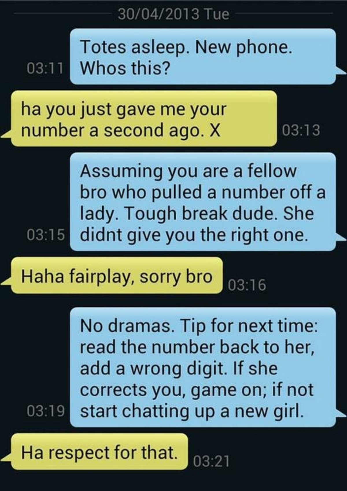 Helpful Stranger. .. If she gives you the wrong number then she's not into you bro, and she doesnt want to know what you'll do if she rejects you. Not that you're a bad guy but she