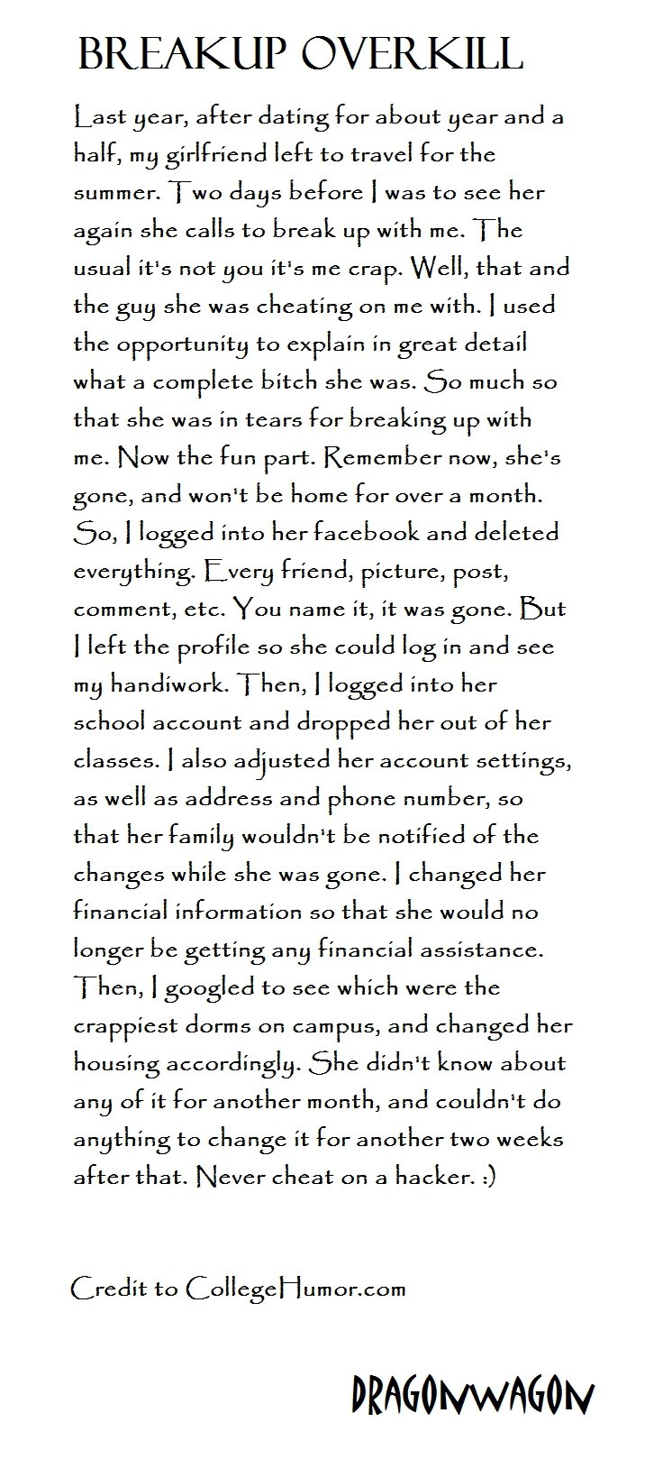 Hilarious Justice, Worth the read. Enjoy. BREAKUP C) 1/ Last year, after dating tor about year and a halt, my girlfriend left to travel tor tho summer, Two clay