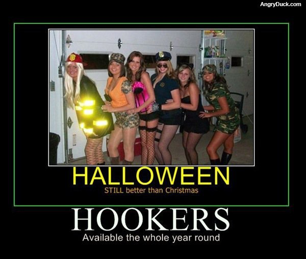 Hookers. Funny? Vote please.. Angryduck. com Available the whale year round. hookers ON Halloween... still better than ho ho ho's on chrsitmas