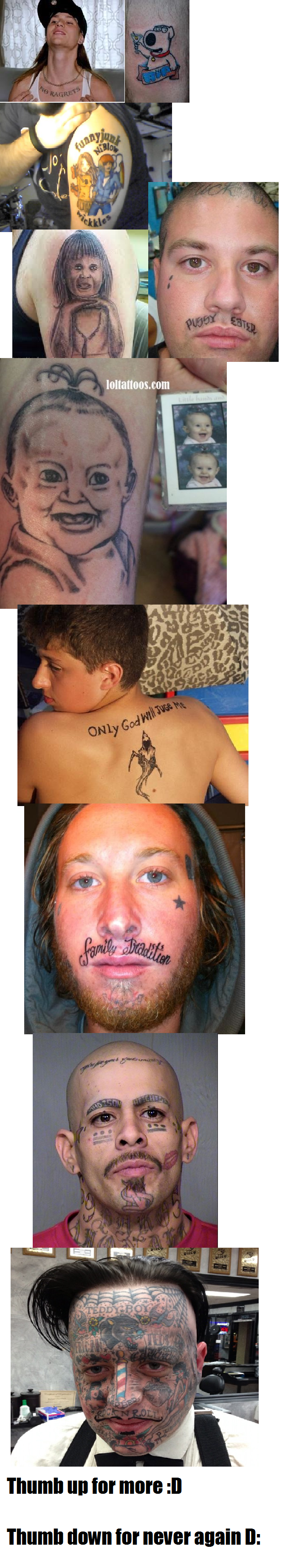 """Horrible Tattoo Compilation Part 2. Since the last once was well received I made this one.. The """"No Ragrets"""" one was from that We are the Miller's movie, or whatever it was called."""