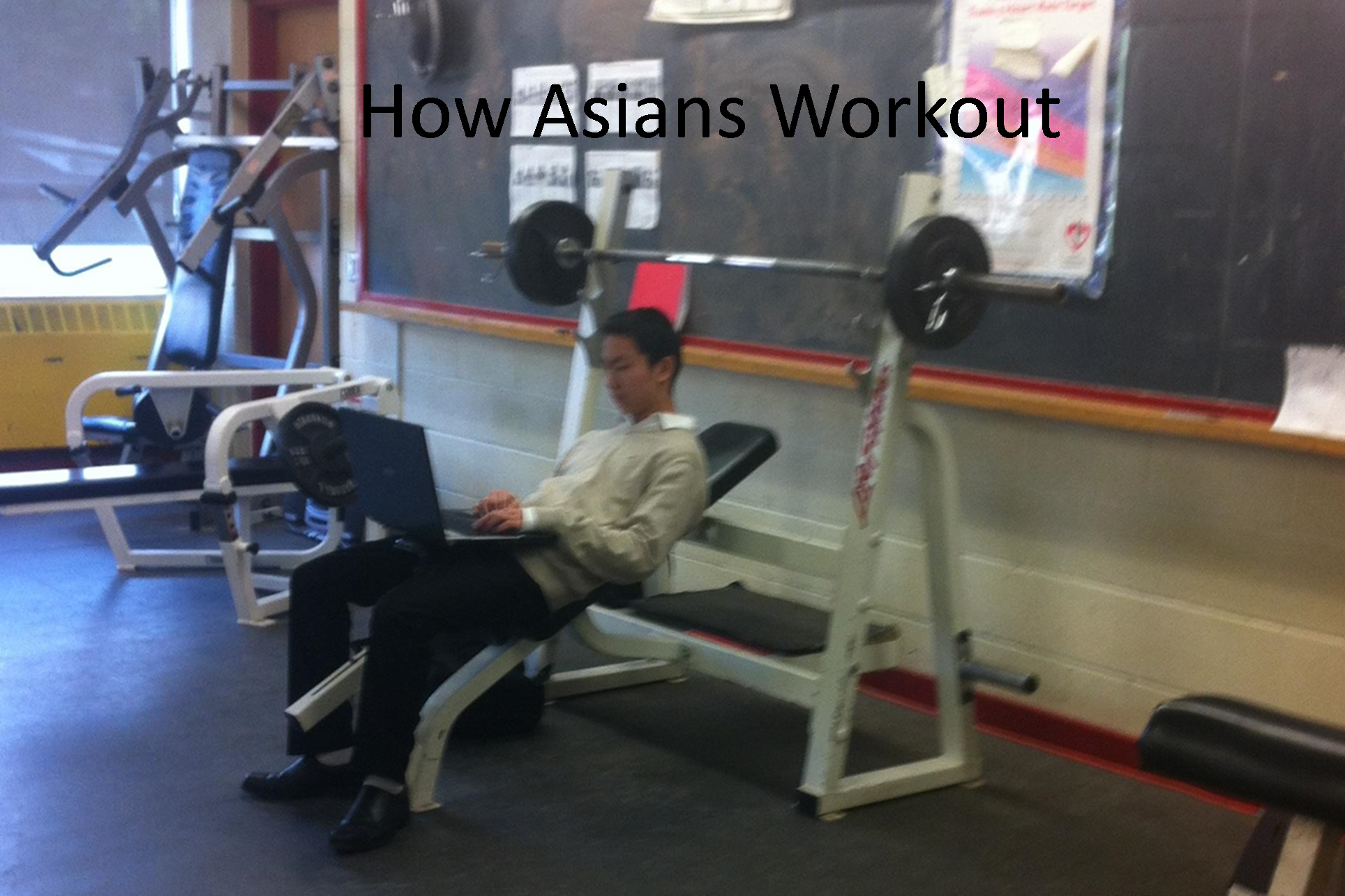 How asians work out. Me in the gym and i see this.. ASIANS CAN ACTUALLY READ MINDS!!!!!!!!!!!! they can hear, and see what your visually thinking this is the complete truth The reason a lot of Asians have complet