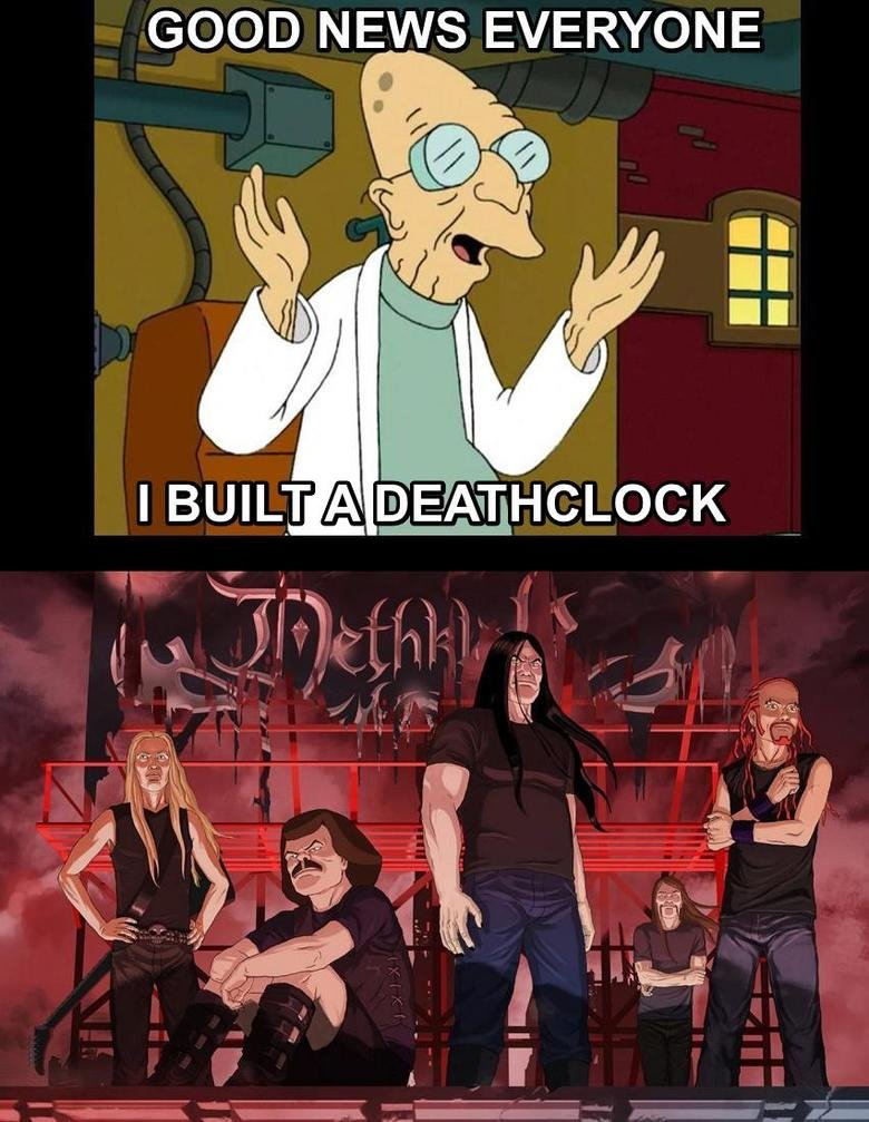 How Futurama should have gone. Seriously....when Professor Farnsworth invented a Deathclock he should have made a Dethklok......now THAT would have made the yea