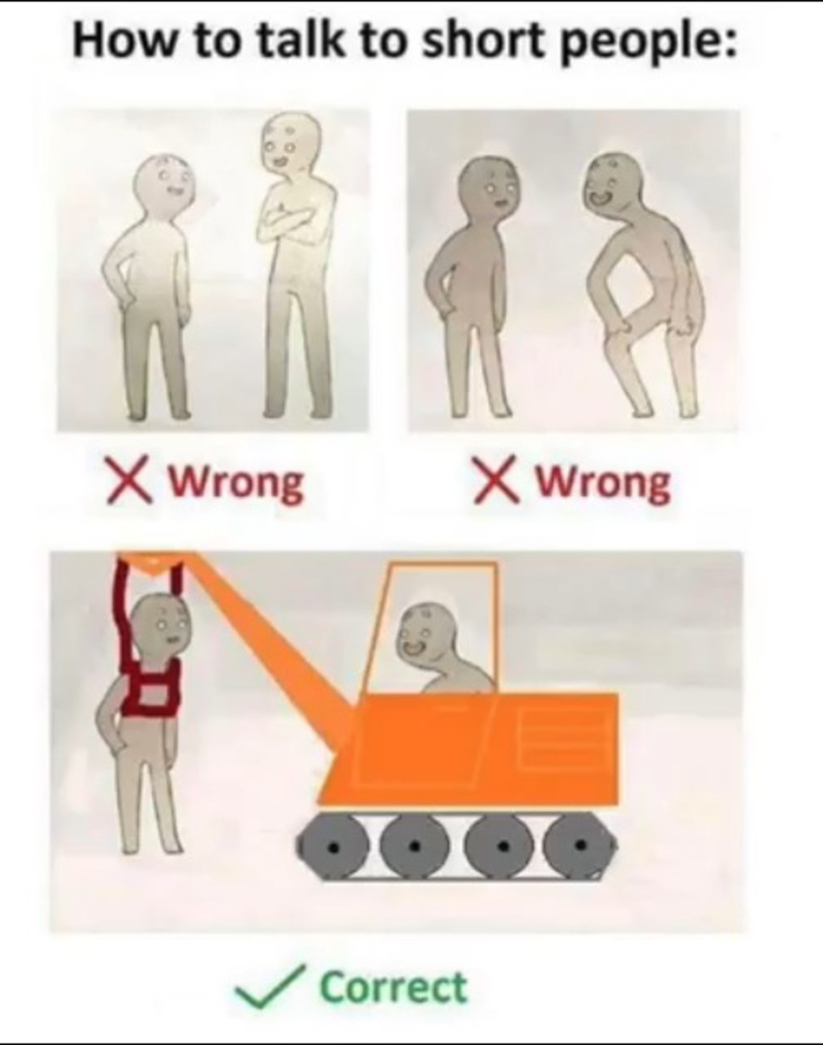 How to talk to short people. A short easy to digest guide on how to talk to short people. Hope y'all enjoy.. How to talk to short people:. this meme is ready to be put to rest