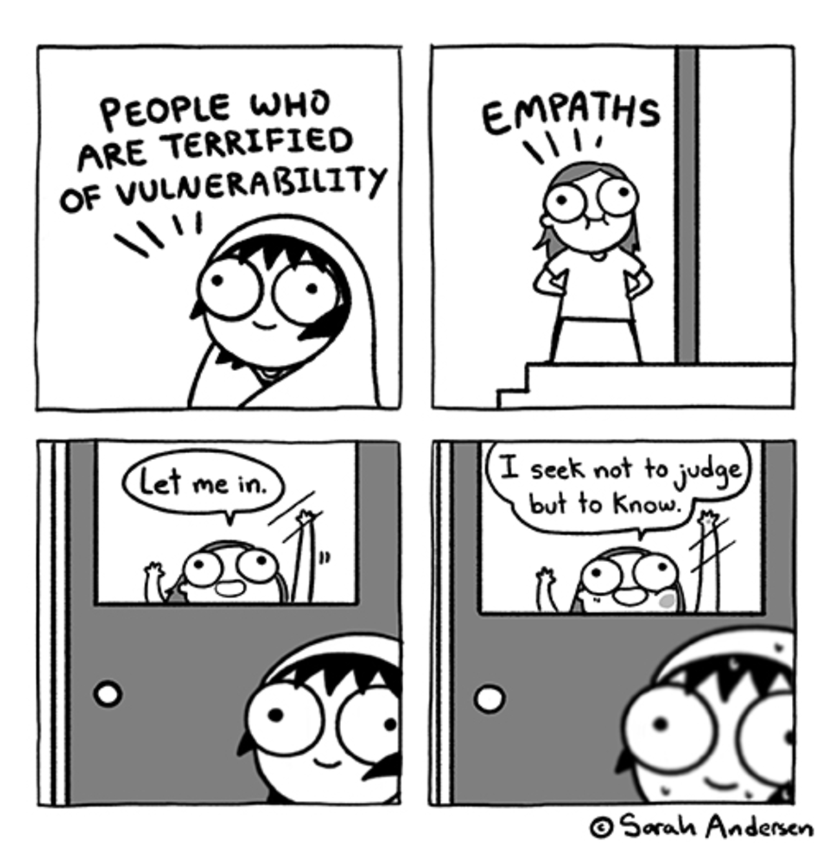 I EAK. .. I feel super guilty for being both of these people. I want people to be open to me, and I often end up knowing people pretty deeply but I have the hardest time