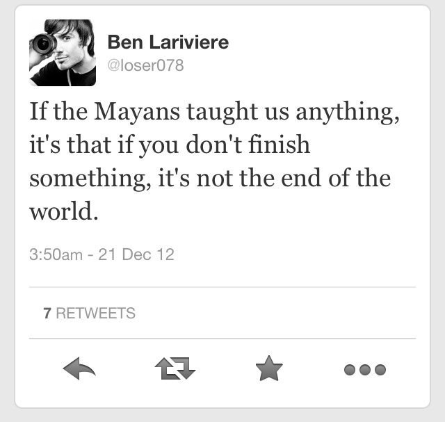 If the Mayans have taught us anything.... .. Except Jumanji
