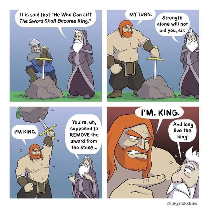 I'M. KING.. .. He just swings it around like a mace, sword hybrid