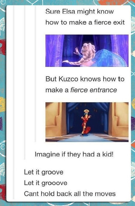 Imagine all the sass. . ial Sure Elsa might know how to make a fierce exit But Wazoo knows how he make a fierce entrance Imagine if they had 3 kid! Let it groov