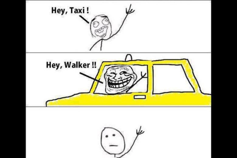 in' Taxi. asshole.. mfw i'm actually walker