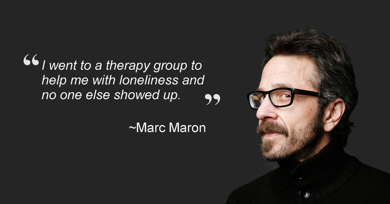 """Irony. confession. Cl went to a therapy group to help me with loneliness and no one else showed up. """" Maron"""