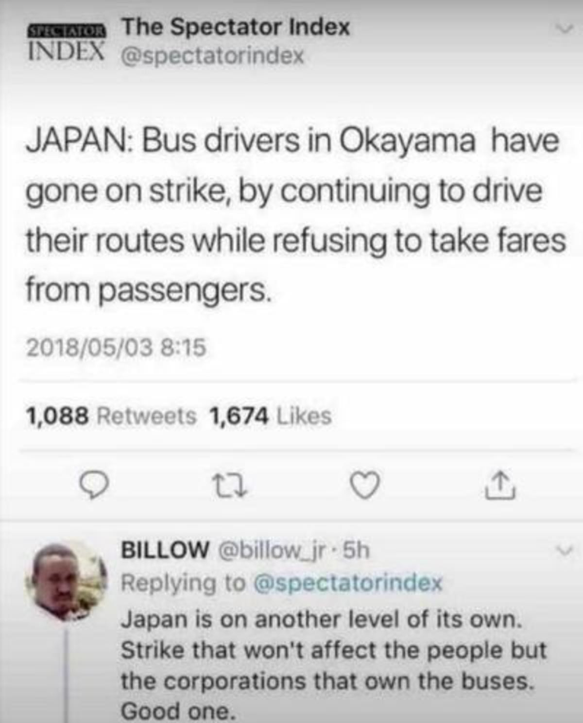 Japan. .. That's great thinking, when bus/subway drivers are going on the strike they basicaly over everyone who just wants to work and has been paying the fares correctl