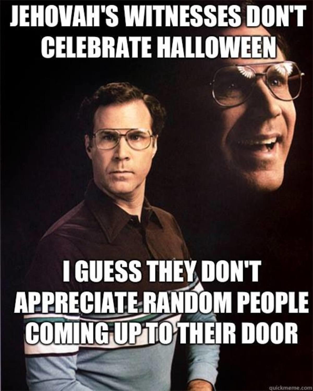 Jehovah's Don't Like Halloween. . 8 WITNESSES §_I_ IN' T conj' lan a/ noon ii' filii_' (ii jill)