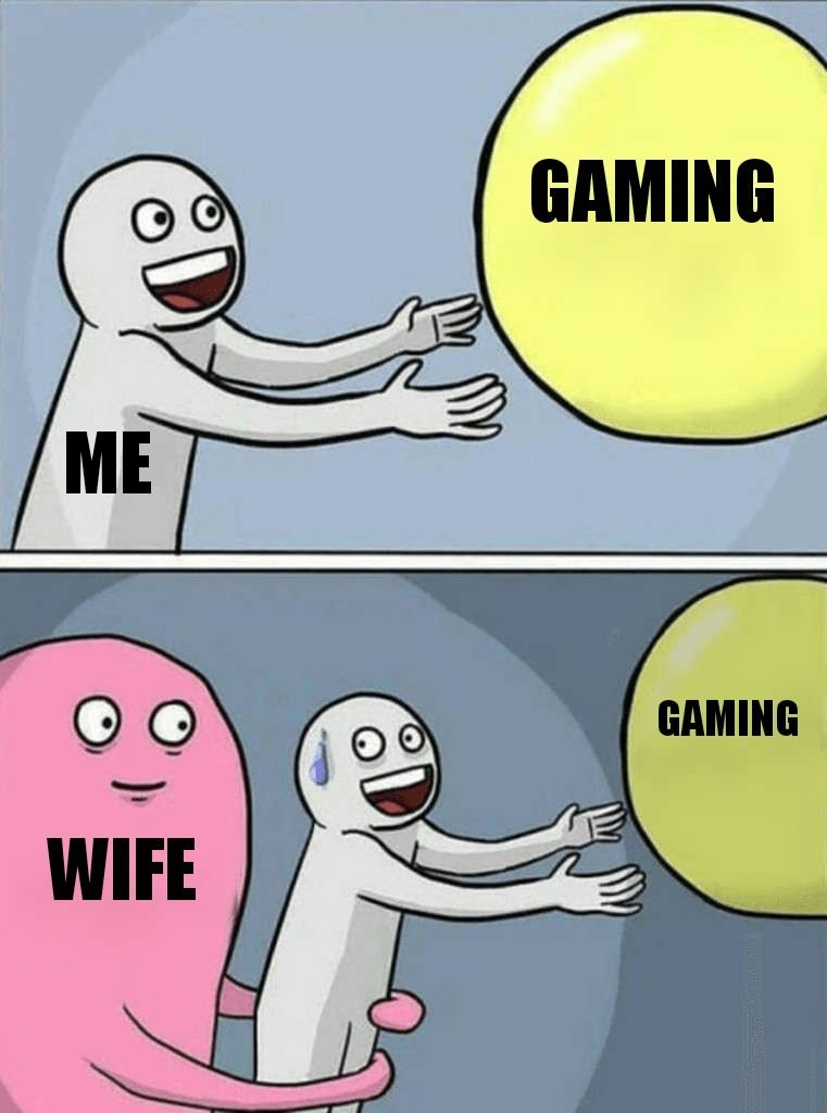 Just join me. join list: VideoGameHumor (1702 subs)Mention Clicks: 568713Msgs Sent: 5360191Mention History.. A wife who does not join you in gaming is not a wife you want to have