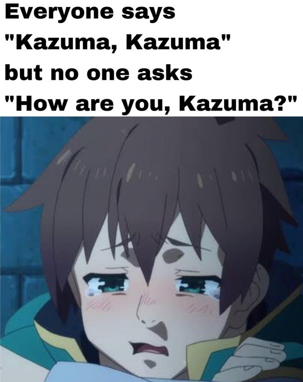 Kazuma. join list: Lewds4DHeart (1588 subs)Mention History.. The real question is: Why is Kazuma?