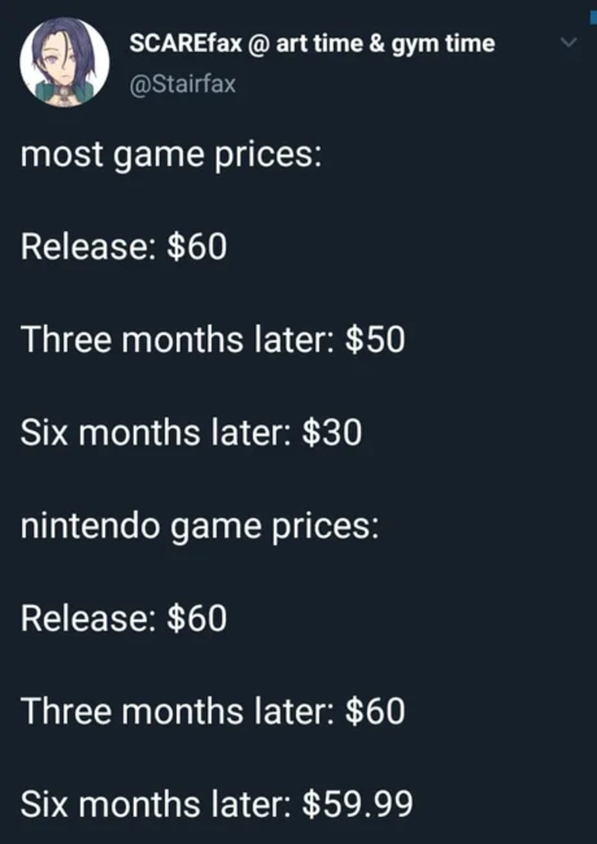 Most games prices. .. I'm still waiting for Tomb Raider and Nier Automata to go on sale and I'm starting to lose my patience and pirating them