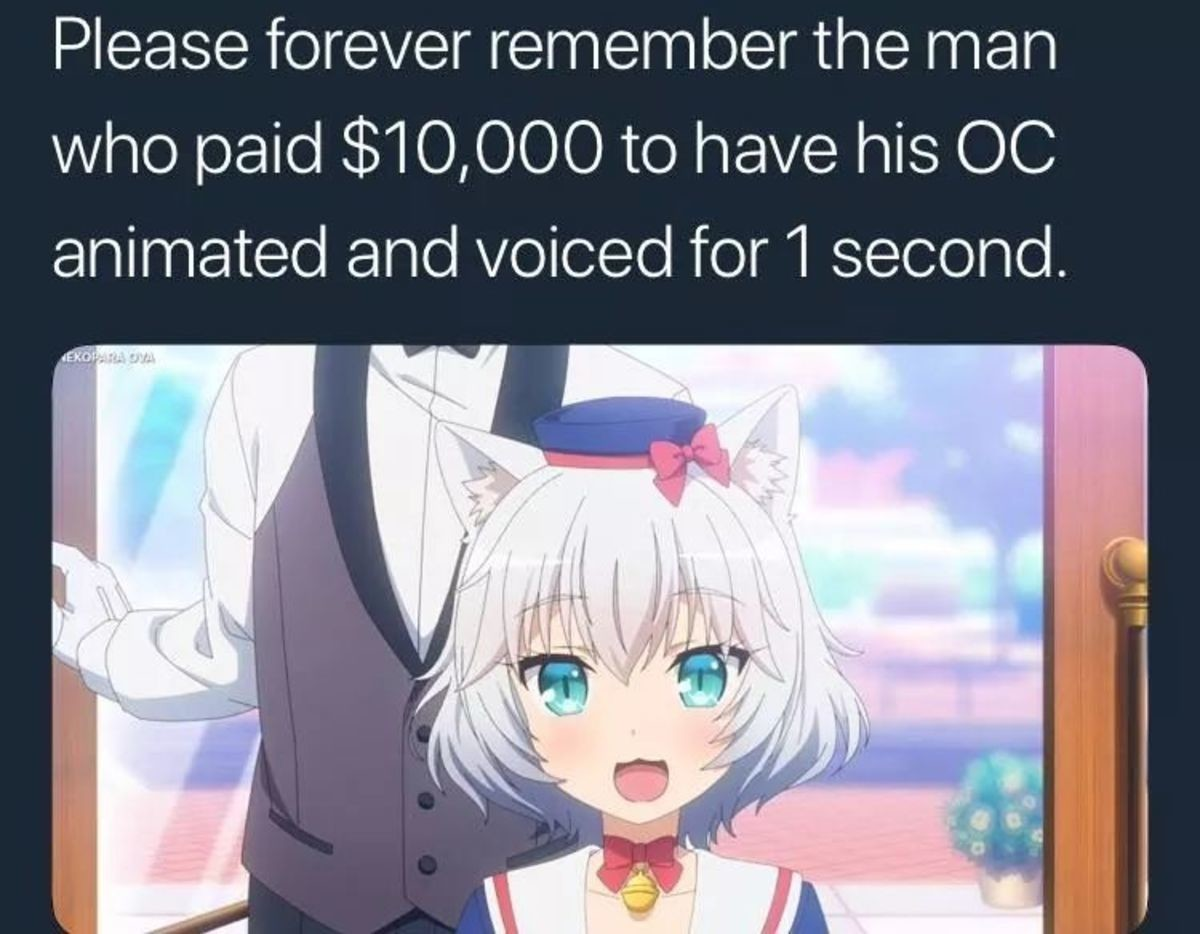 Nekopara. I think... I mean, hey. He has the income to throw $10,000 around like it's nothing, supported a creator he enjoyed, and got something more substantial than likely anyone