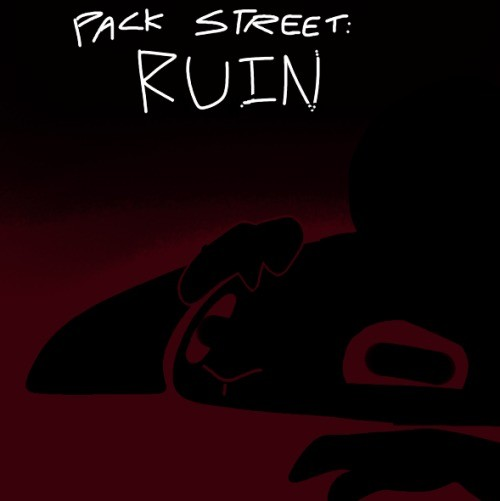 New Packstreet: Ruin. Link to story: https://pastebin.com/2GWsLq9h In the wake of the Night Howler Hoax being revealed, Remmy must deal with the consequences of