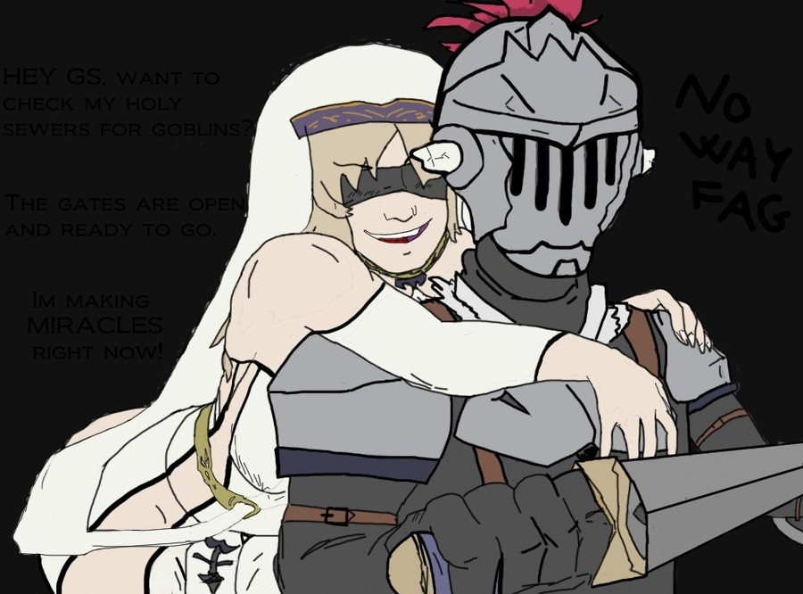 No way, fag. .. Spoiler ? Will you even kill those in my dreams ? Yes, I am Goblin Slayer.
