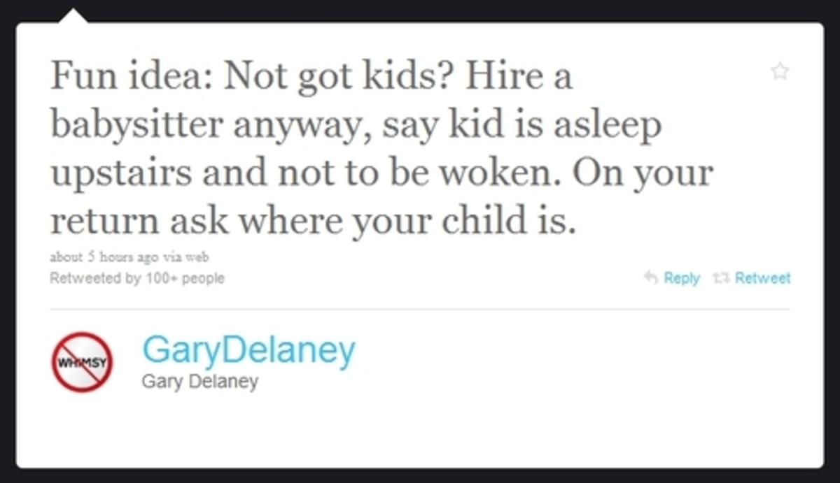 "Not got kids?. .. ""babysitter jailed for losing imaginary children"" I love it! Print a million copies!"