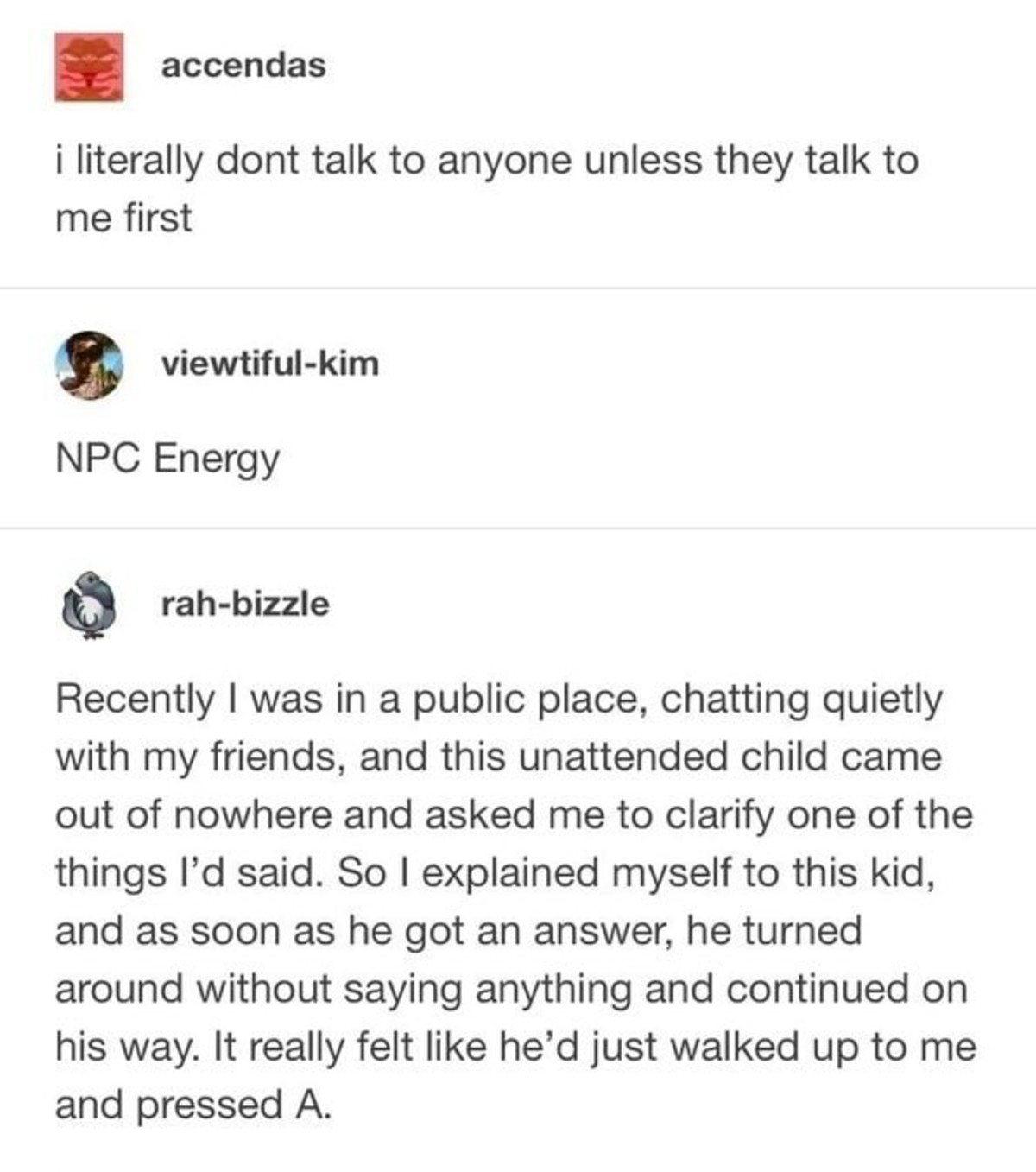 NPC energy. .. Tfw you realise you are the NPC in someone else's game