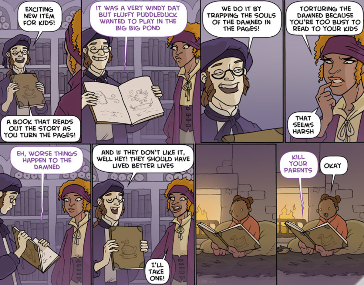 Oglaf / Puddleduck. join list: OglafComics (161 subs)Mention History.. Children is the wrong target demographic. I'd be selling these to the elderly, since there's a lot of them who get lonely and just need a friend.