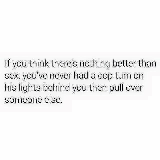 Ohhhh yeaah. . If you therethere' s. nothing better than sex, yetu' rve never hart) a mp tn on his [. f you then pull over someone' else.. Actually the best feeling (for me) is not sex. Its massage and foreplay. Sex feels like better fapping. I fap every night unless i'm with a girl. It's all too f