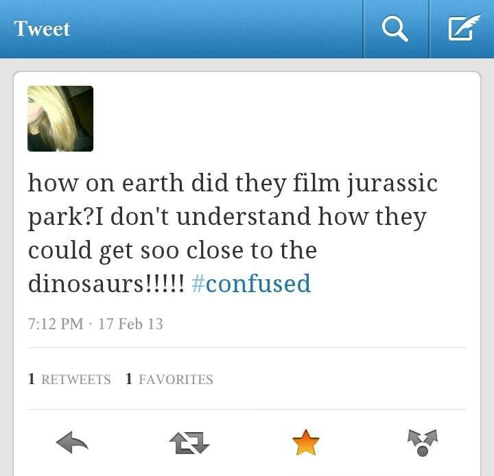 Okay then. . how on earth did they film jurassic park? I don' t understand how they could get we close to the dinosaurs!!!!! #comfused 7: 12 Feb 13 K MIT A. They all poured a load of piss over themselves so the smelt like the environment.