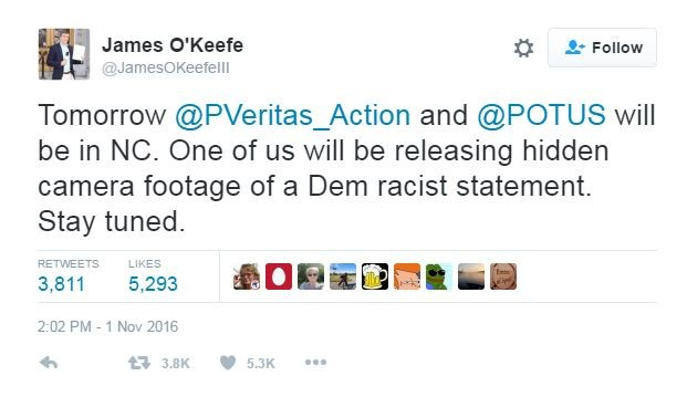 O'Keefe '' Tape. . James O' Keefe A, Follow Tomorrow (2) _ Action and @POTUS will be in NCI One of us will be releasing hidden camera footage ofa Dem racist sta