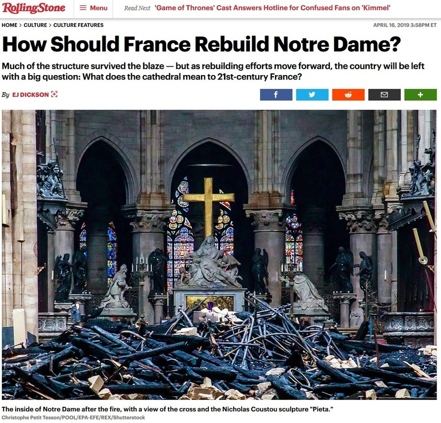 "Old Notre Dame was ""nationalist symbol"" - Rolling Stone. https://www.rollingstone.com/culture/culture-features/notre-dame-cathedral-paris-fire-whats-next-822743"