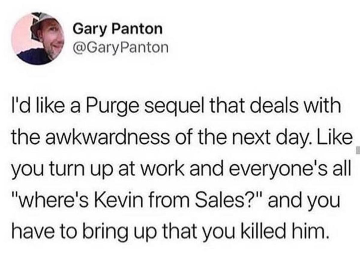oops. .. I want a purge sewuel where they purge the franchise