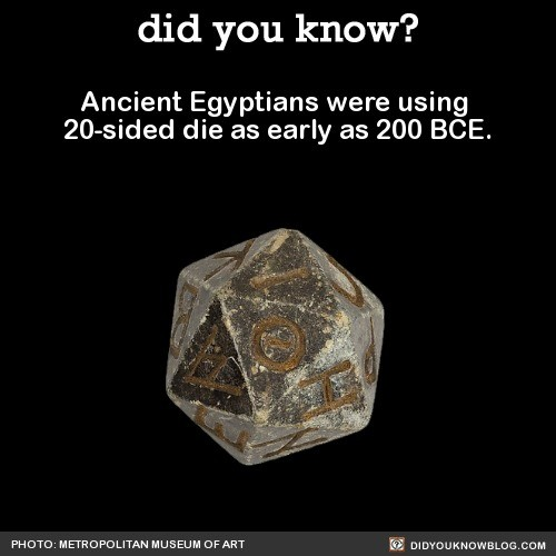 original DnD fags. . did you know? Ancient Egyptians were using die as early as 200 BCE. PHOTO: METRA) PC) MUSEUM M .. Dungeon dice monsters was the best. I still play the GBA game every now and then. ive got a bulletproof set (that gets shut the down by flying mosters)