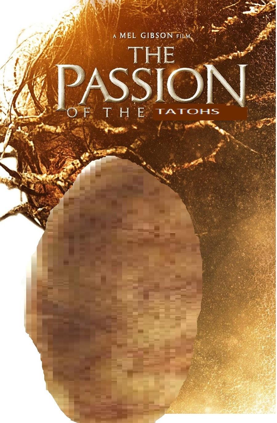 Passion of the Tatoh. .