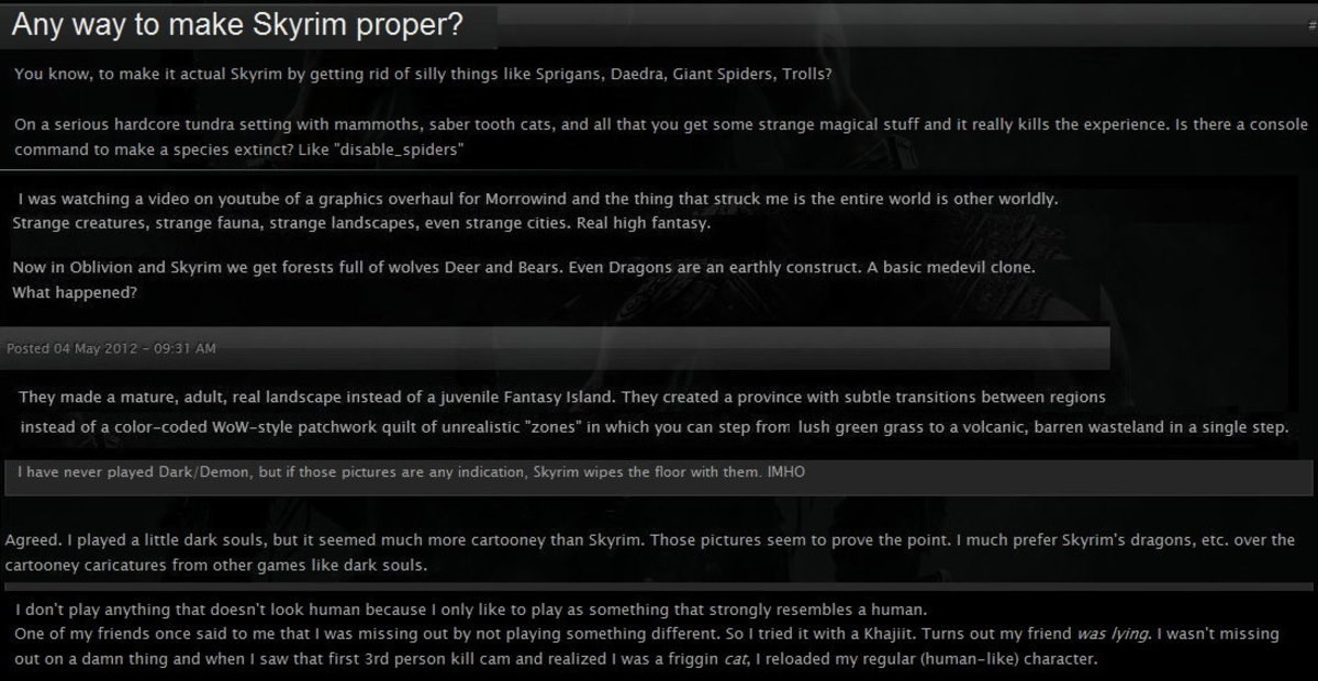 People with TASTE. . Any way to make Skyrim proper? You know. to make it actual skyrim by getting rid of silly things like , . Chant Spiders. Trolls? on a serio