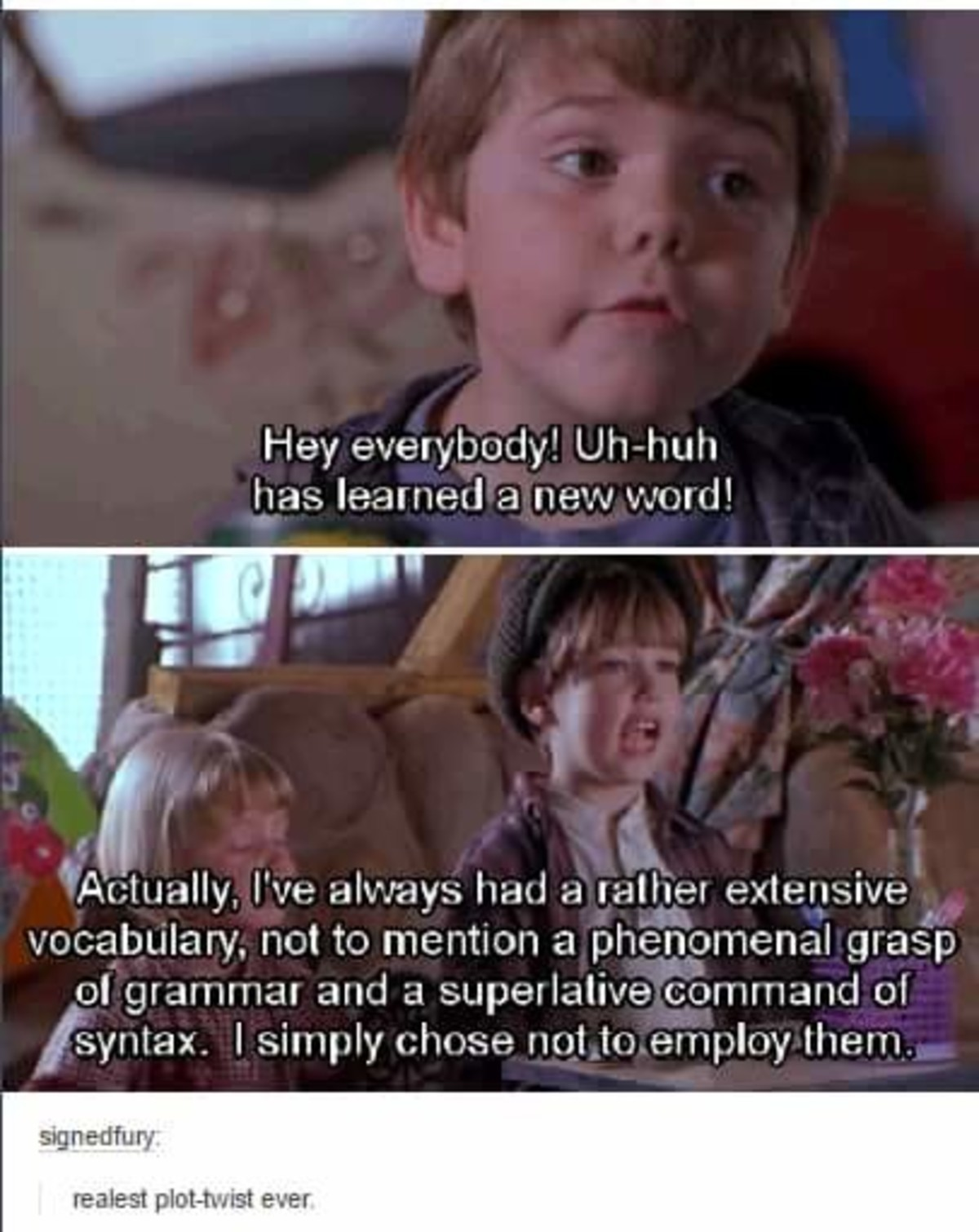 Plot Twist!. .. Sause is little rascals. One of my favorites.