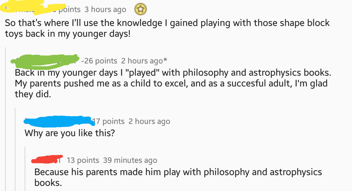 Redditor is very smart. psssst - he's a troll.. In his defense if you are forced to excel from a very young age you would also be as unfunny as a spreadsheet