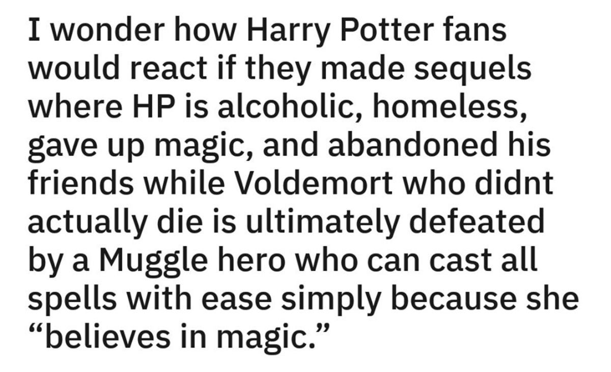 resonant wealthy Pigeon. .. They'd call Rowling a genius because the HP fanbase has. Very, very low standards.