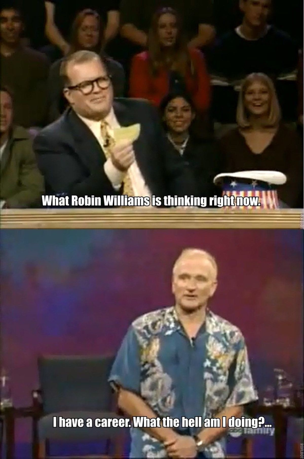 Robin Williams On Whose Line. .. literally nothing lmao