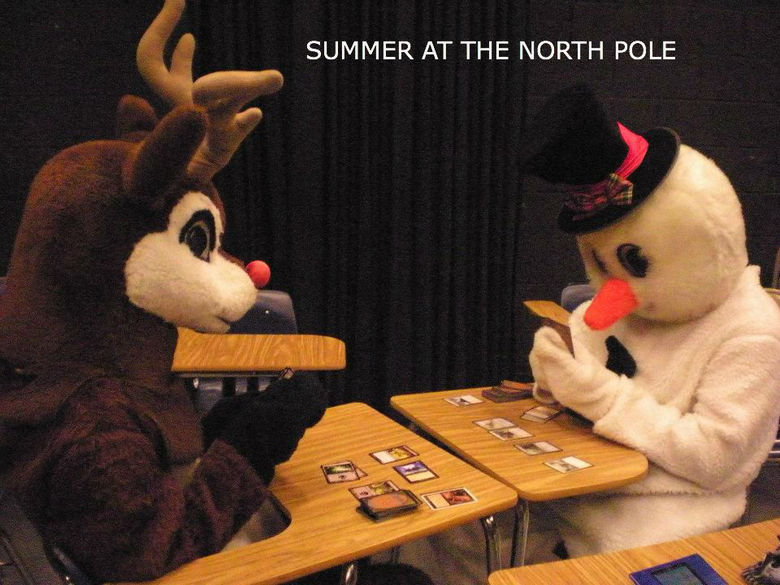 Rudolf vs. Frosty. The battle to be Santa's favorite rages on. SUMMER AT THE NORTH POLE. Is that magic the gathering?