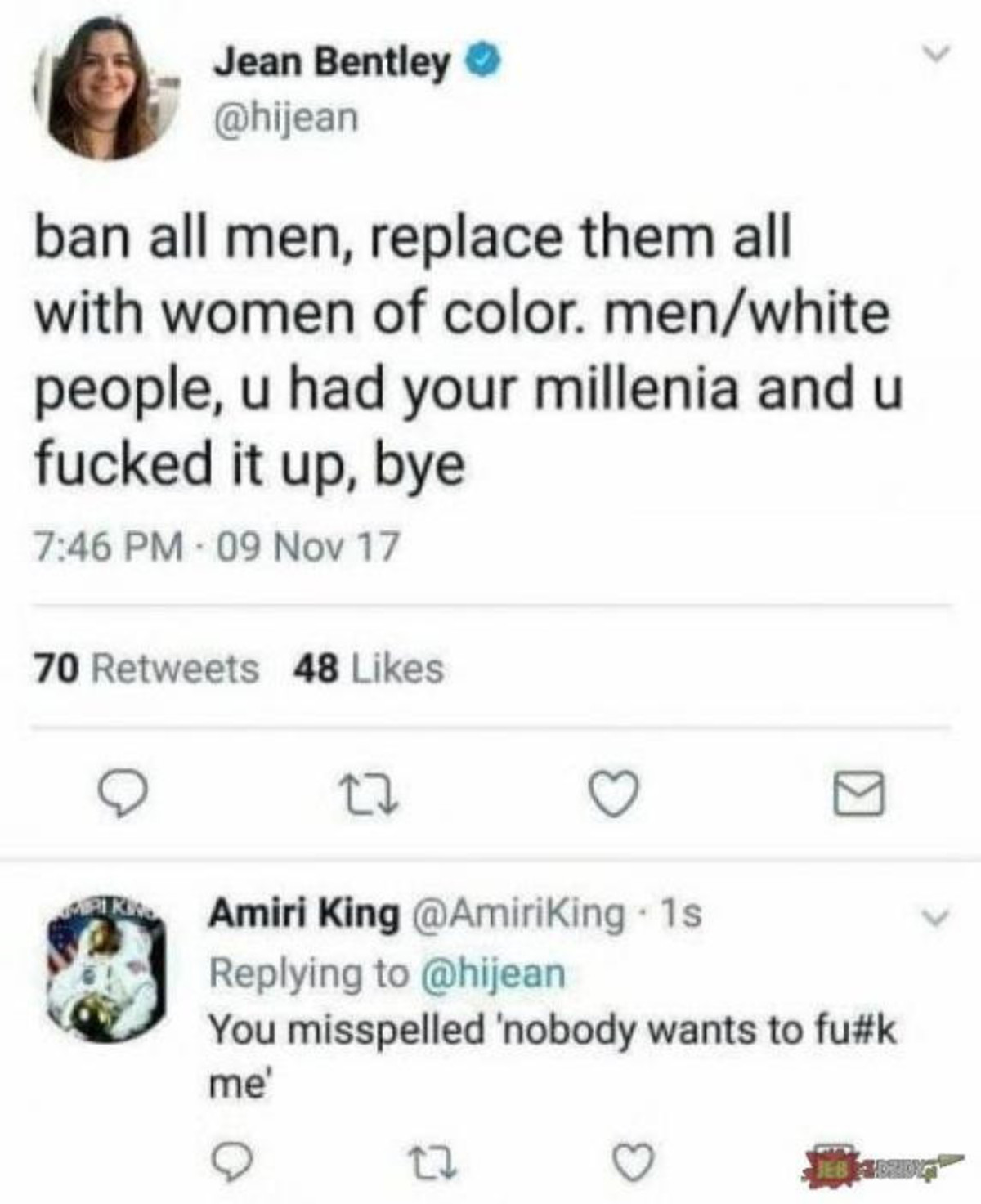 savage. king is the right username for that dude.. I don't get white people who hate white people. Like, uncle rukus believes he isn't black so he is justified in his contradiction. But these people saying &quot