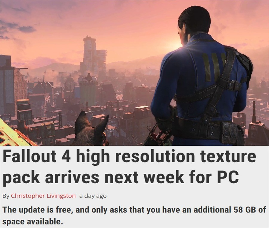 say that again. http://www.pcgamer.com/fallout-4-high-resolution-texture-pack-arrives-next-week-for-pc/ join list: VideoGameHumor (1687 subs)Mention Clicks: 564