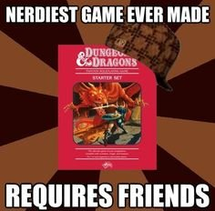 scumbag d&d. i have made a huge discovery. innit [HEB Mun: REQUIRES
