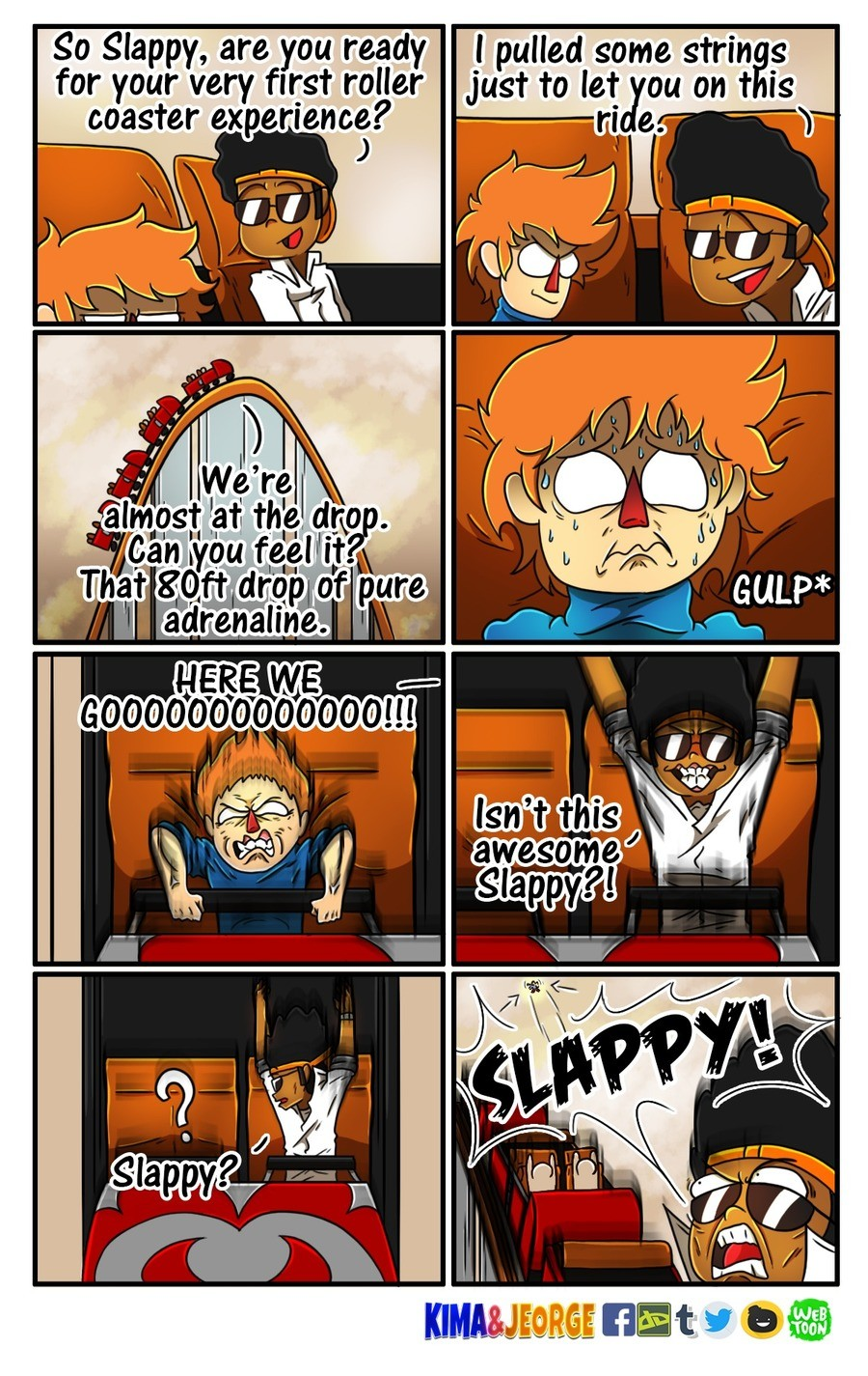 Short On Board. Slappy's first and last time on a roller coaster. ▼Find more here▼ ▶ http://kimaandjeorge.deviantart.com/ ▶ https://tapas.io/series/KimaAndJeorg