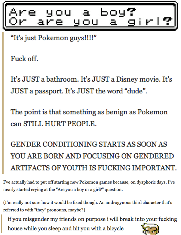 SJW Plays Pokémon. Are you a boy or a girl? >yes. Are sou a bay? Or are nu a -irl? Its just Pokemon guys! I I I'' Fuck off. as JUST a bathroom, It' s JUST a