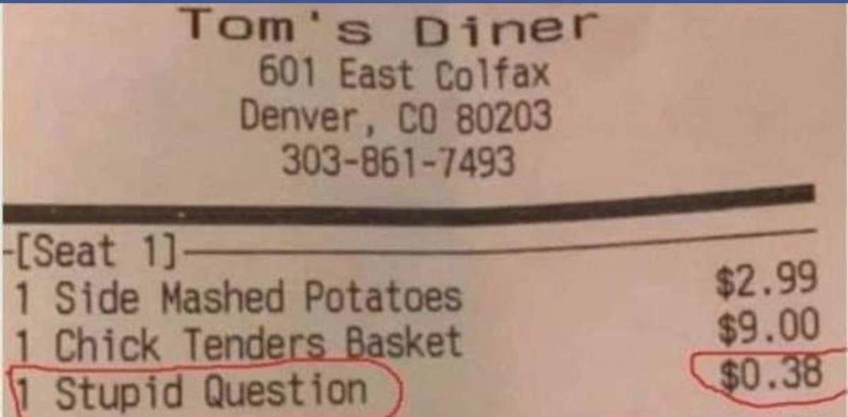 """Small Town Charm. .. When I was a server, I straight up told customers """"Stupid questions cost extra"""" whenever they asked something painfully obvious. Example: """"Do you"""