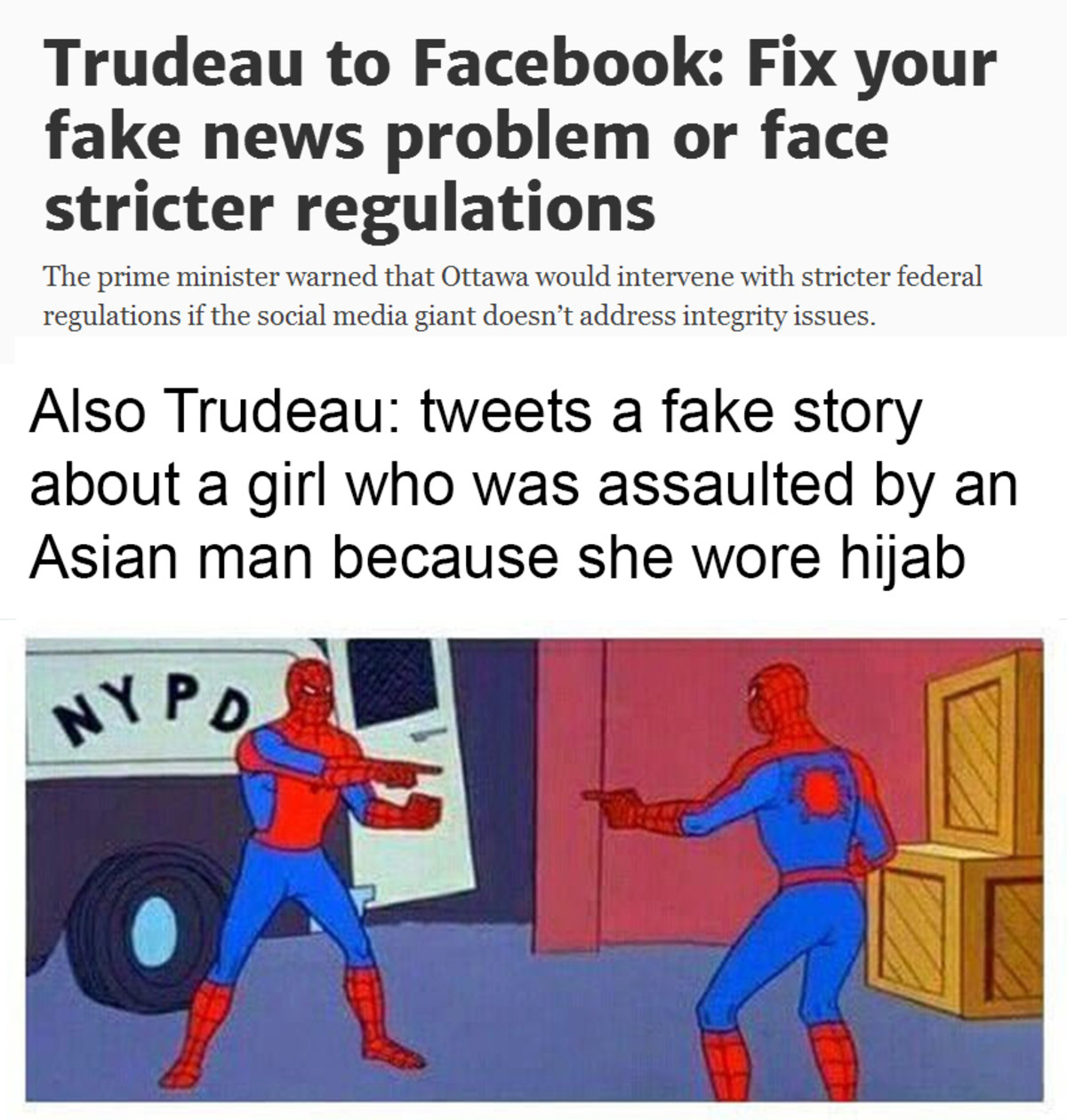 Somebody fire him. . Trudeau to Facebook: Fix your fake news; problem or face stricter regulations The prime minister warned that Ottawa would intervene with st